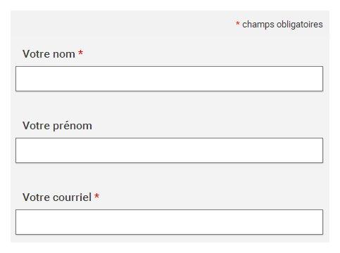 """Capture d'écran d'un formulaire, mention """"* champs obligatoires"""" suivie de 3 champs """"Votre nom *"""", """"Votre prénom"""", """"Votre courriel *"""""""