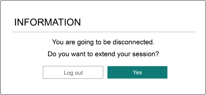 """Screenshot of an """"Information"""" modal dialog that announces """"You are going to be disconnected. Do you want to extend your session?"""", with the possibility to answer """"Yes"""" or to log out."""